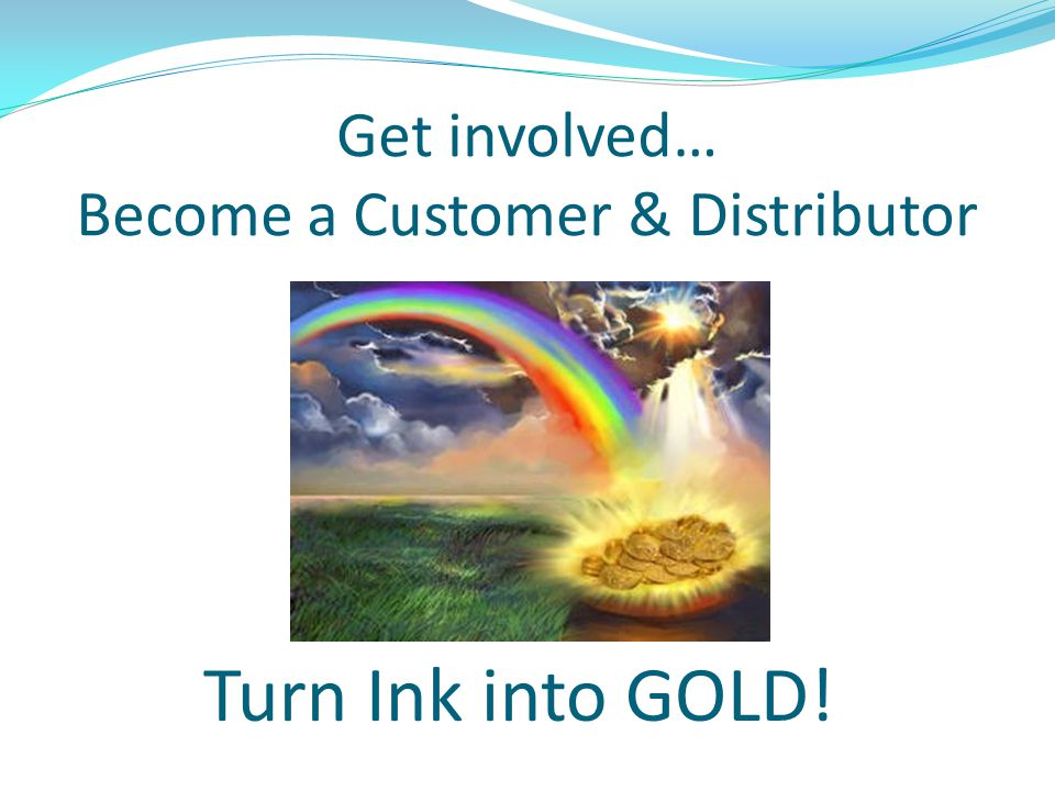 Get involved… Become a Customer & Distributor