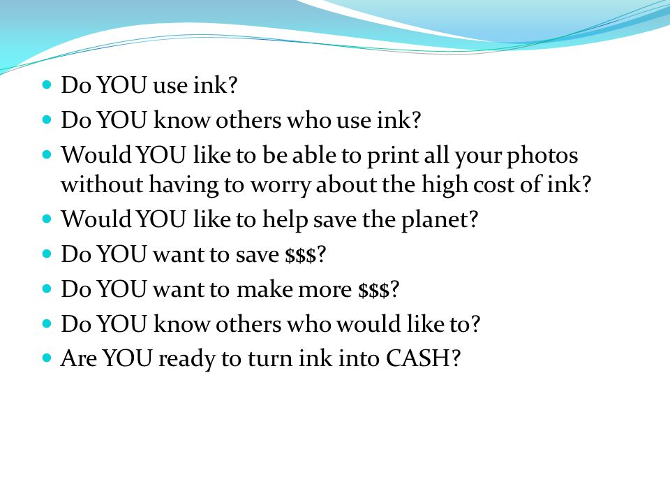 Do YOU use ink Do YOU know others who use ink
