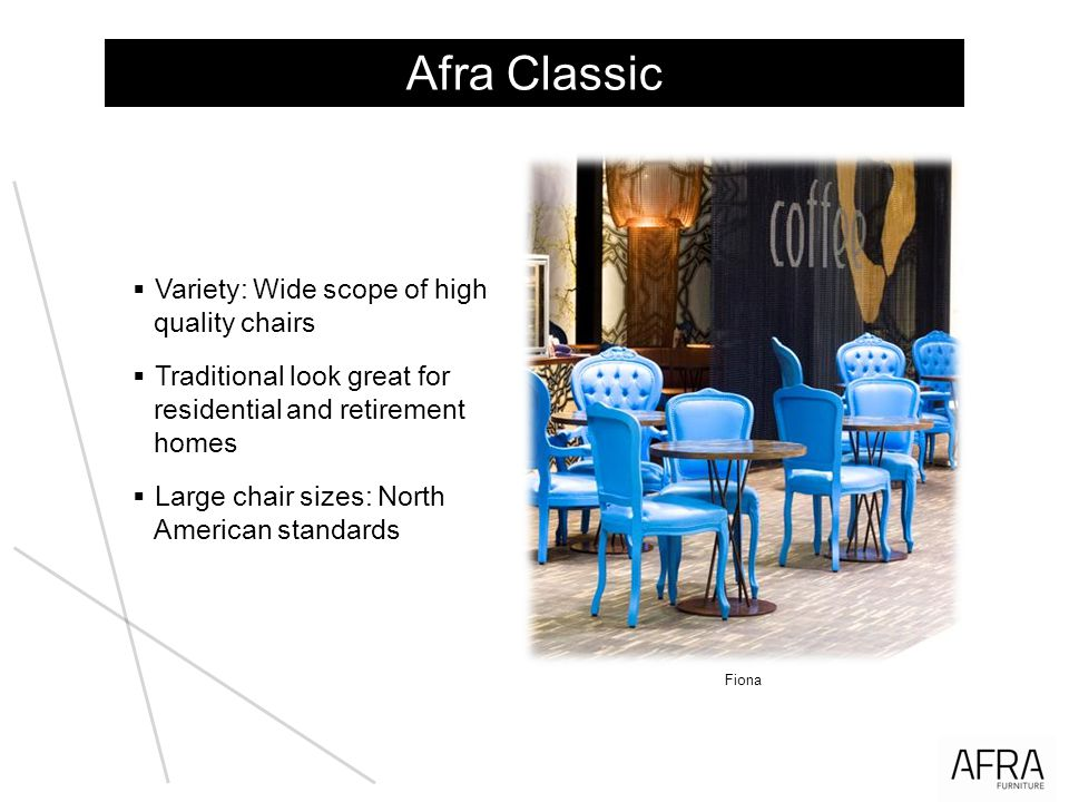 Afra Classic Variety: Wide scope of high quality chairs