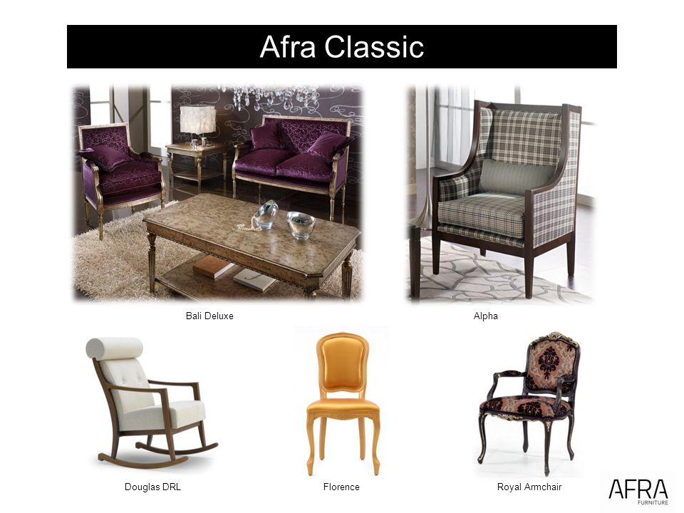 Afra Classic Bali Deluxe Alpha Douglas DRL Florence Royal Armchair