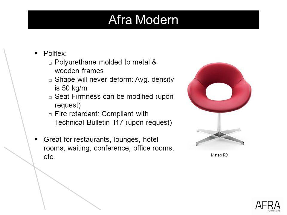 Afra Modern Polflex: Polyurethane molded to metal & wooden frames