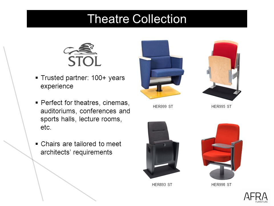 Theatre Collection Trusted partner: 100+ years experience