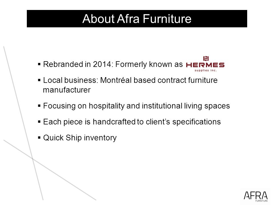 About Afra Furniture Rebranded in 2014: Formerly known as