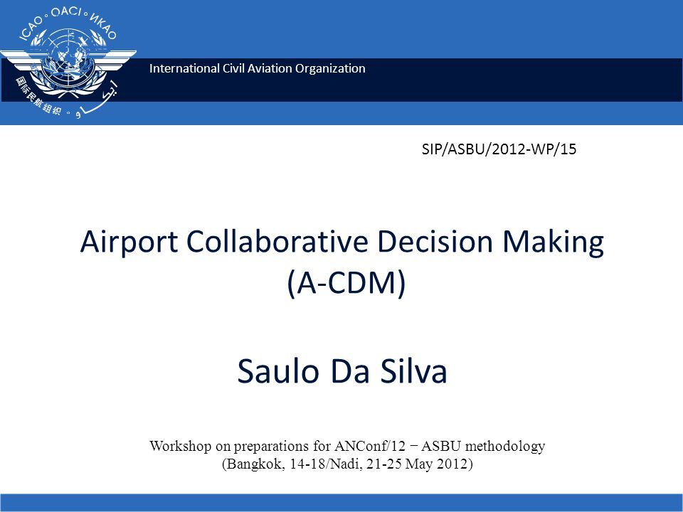 Airport Collaborative Decision Making (A-CDM) Saulo Da Silva