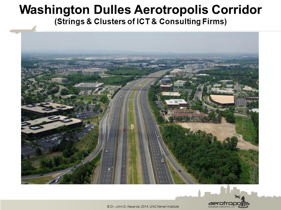 Washington Dulles Aerotropolis Corridor (Strings & Clusters of ICT & Consulting Firms)