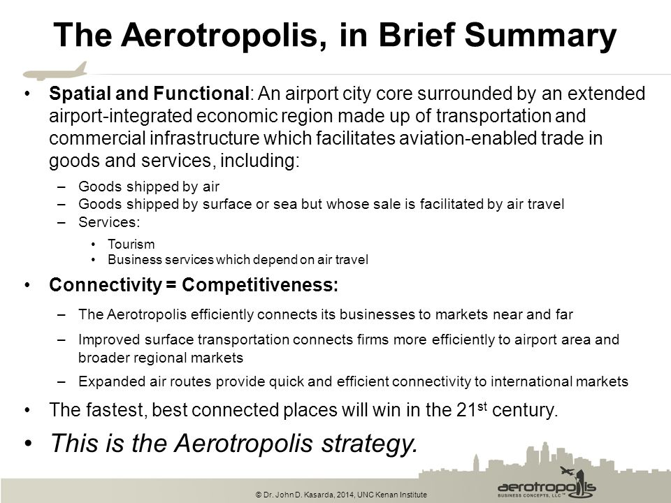 The Aerotropolis, in Brief Summary
