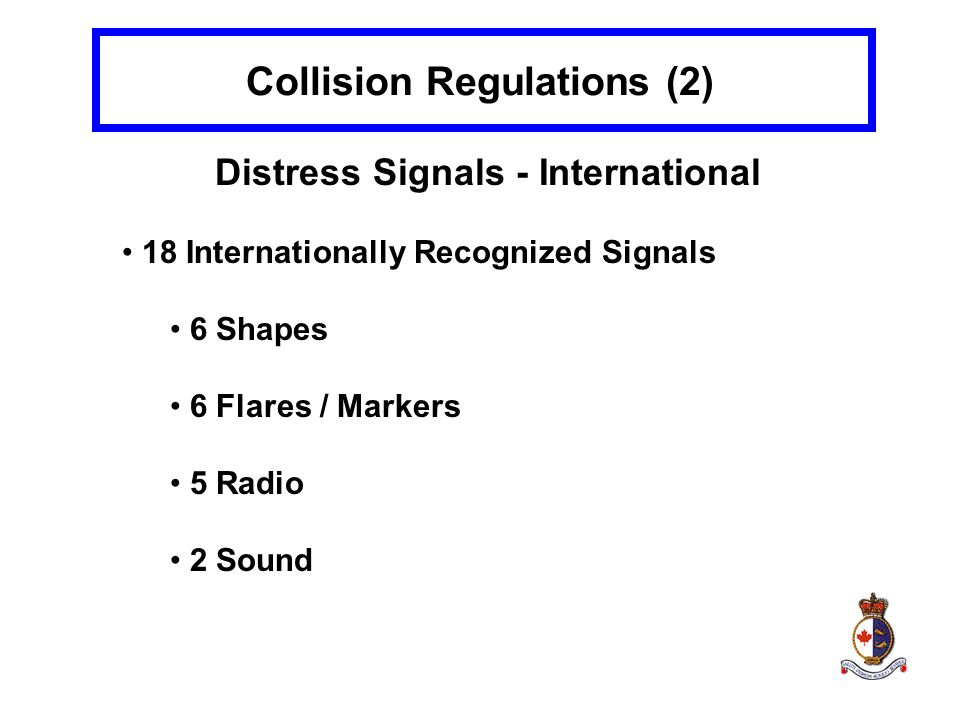 Collision Regulations (2) Distress Signals - International