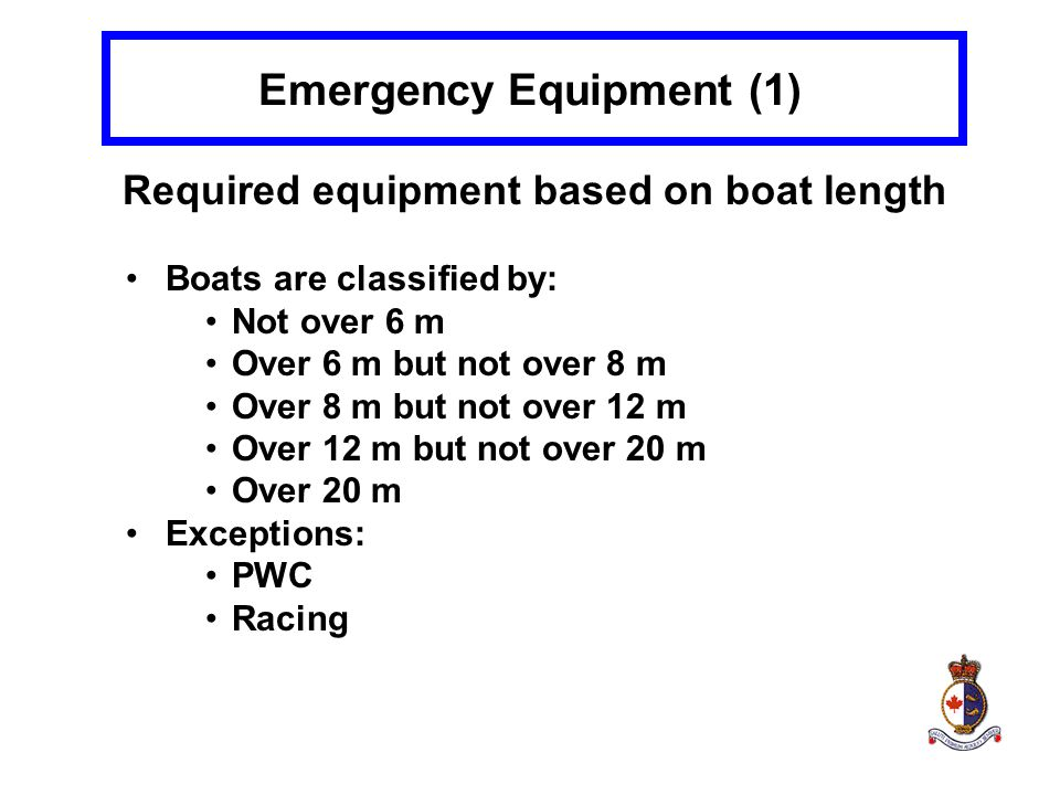 Emergency Equipment (1) Required equipment based on boat length