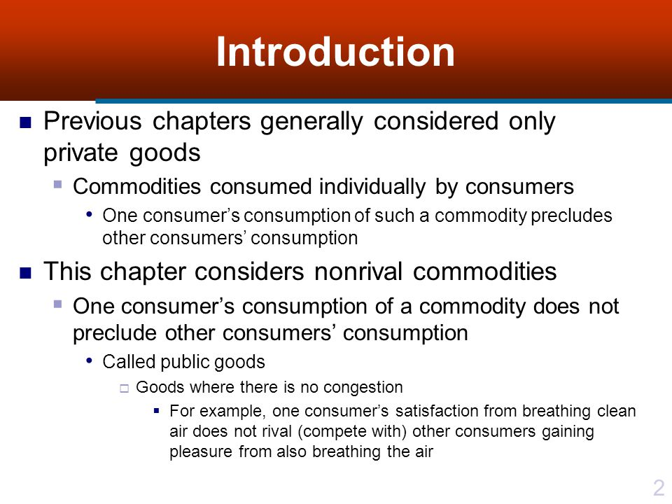 Introduction Previous chapters generally considered only private goods