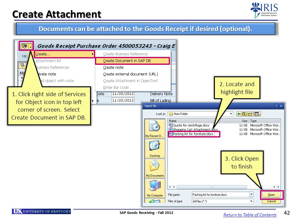Create Attachment Documents can be attached to the Goods Receipt if desired (optional). 2. Locate and highlight file.