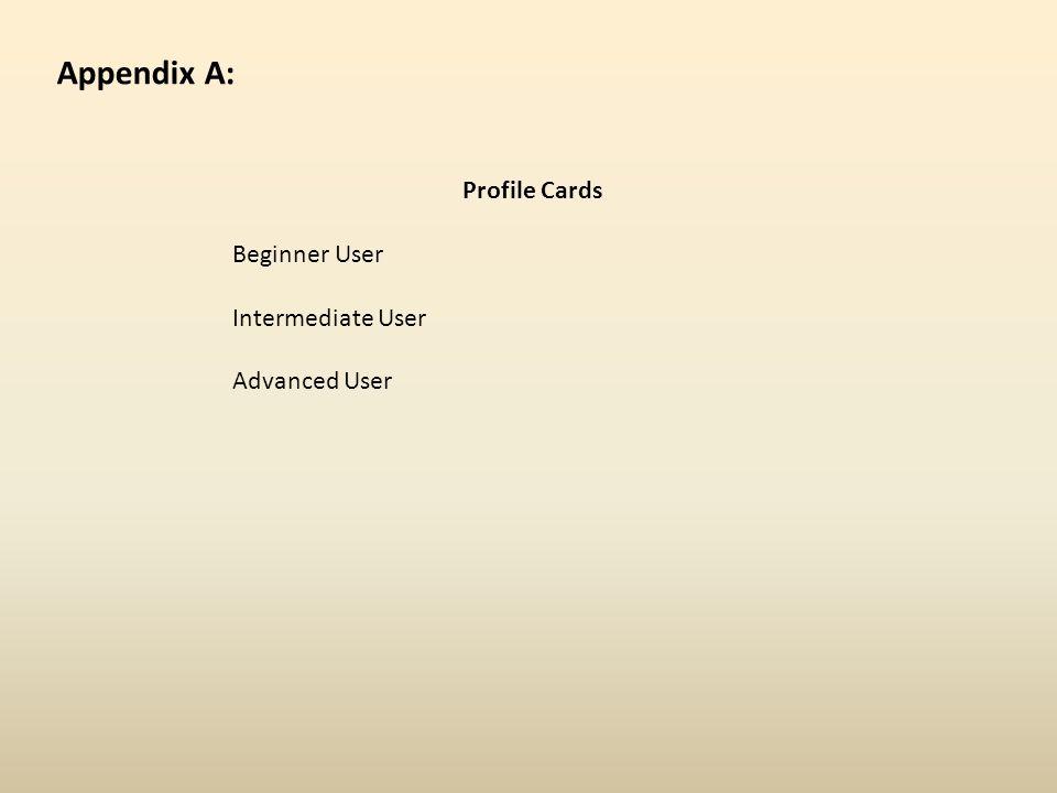 Appendix A: Profile Cards Beginner User Intermediate User