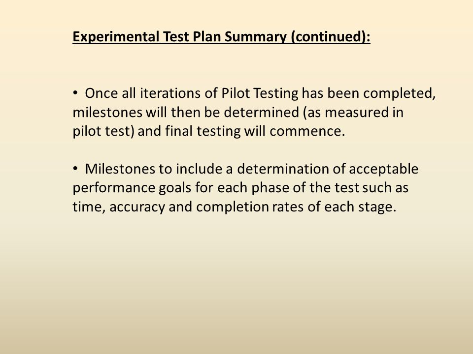 Experimental Test Plan Summary (continued):