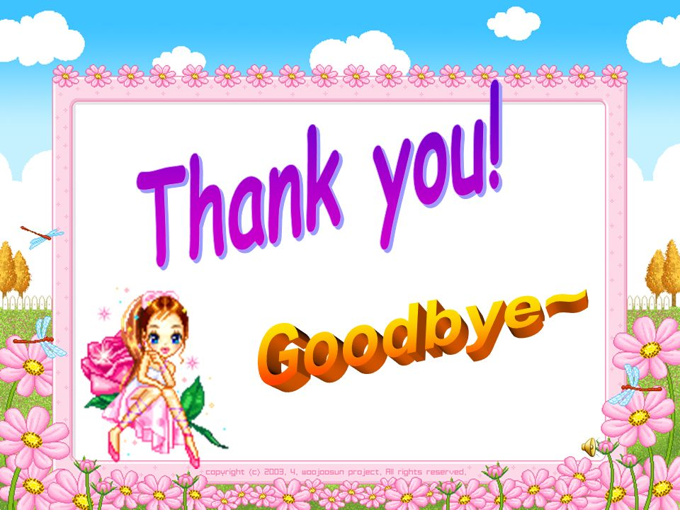 Thank you! Goodbye~