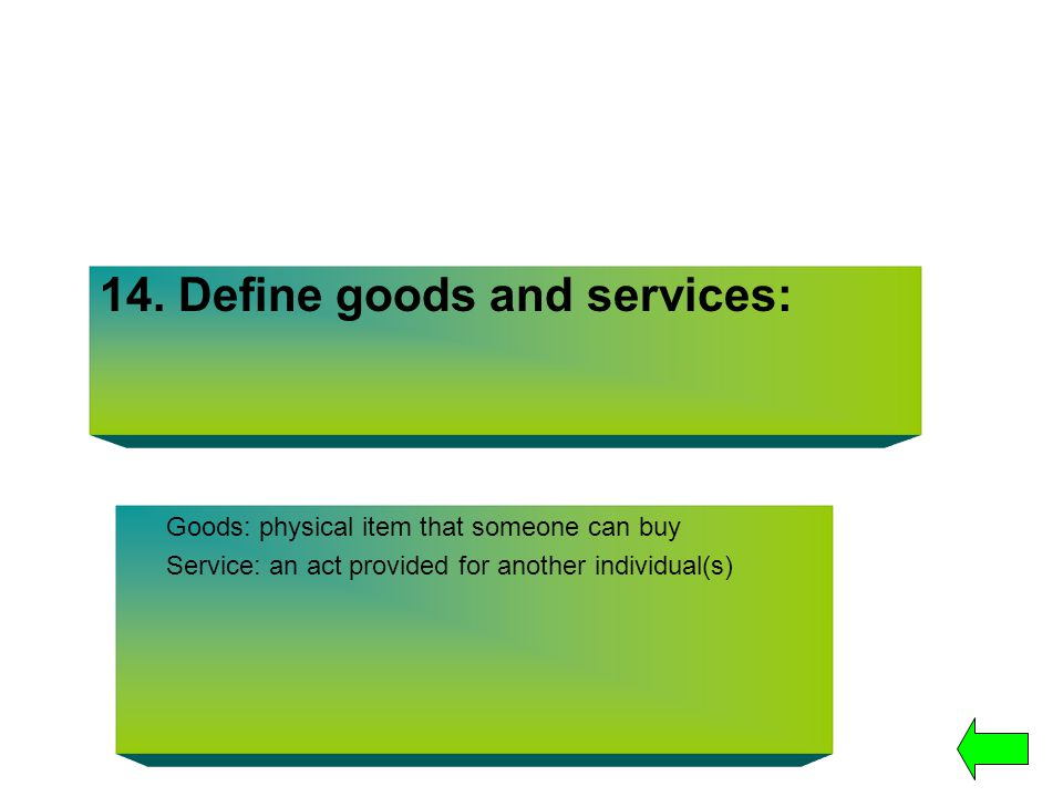 14. Define goods and services: