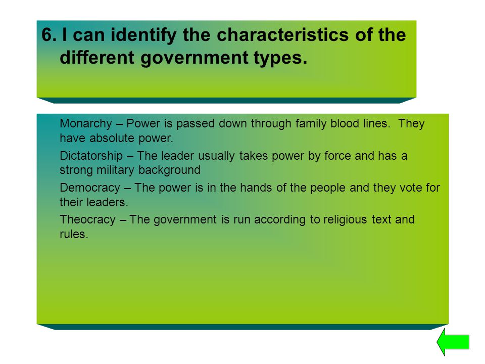 6. I can identify the characteristics of the different government types.