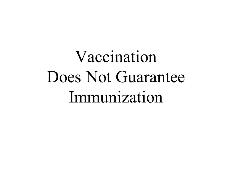 Vaccination Does Not Guarantee Immunization