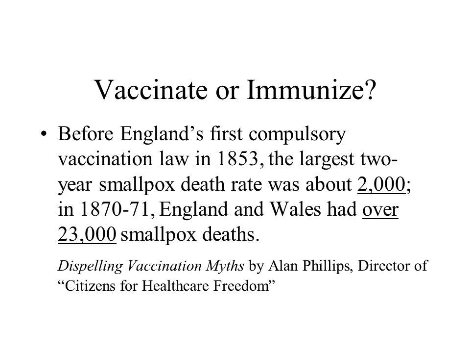 Vaccinate or Immunize