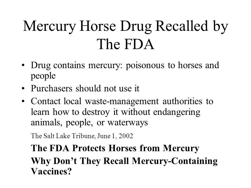 Mercury Horse Drug Recalled by The FDA