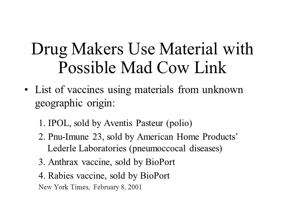 Drug Makers Use Material with Possible Mad Cow Link