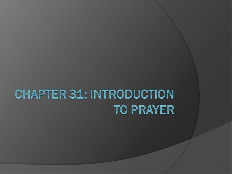 CHAPTER 31: INTRODUCTION TO PRAYER