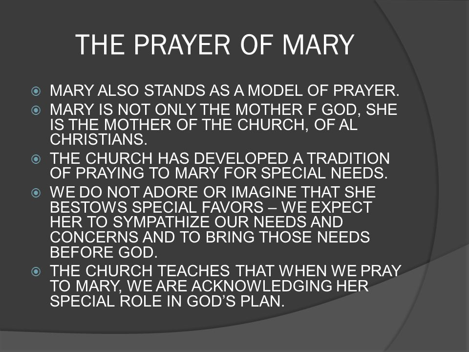 THE PRAYER OF MARY MARY ALSO STANDS AS A MODEL OF PRAYER.