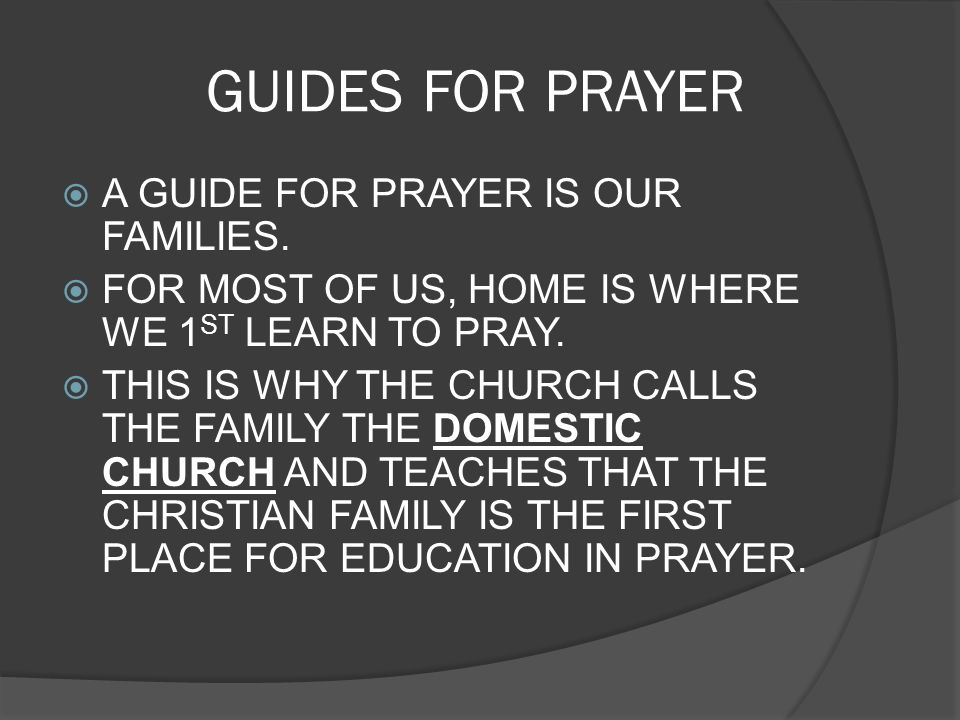 GUIDES FOR PRAYER A GUIDE FOR PRAYER IS OUR FAMILIES.