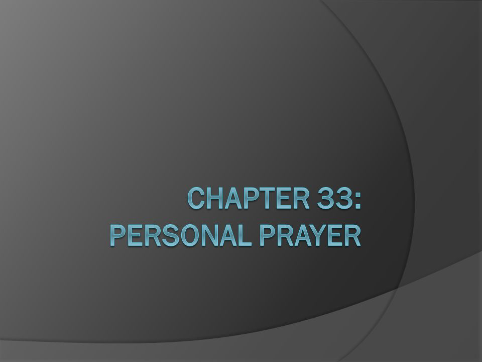 CHAPTER 33: PERSONAL PRAYER