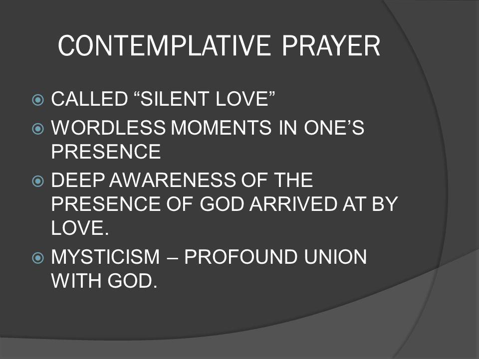 CONTEMPLATIVE PRAYER CALLED SILENT LOVE