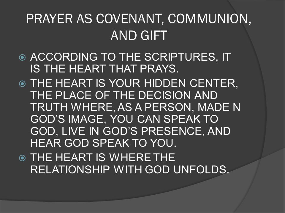PRAYER AS COVENANT, COMMUNION, AND GIFT