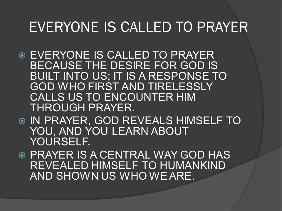 EVERYONE IS CALLED TO PRAYER