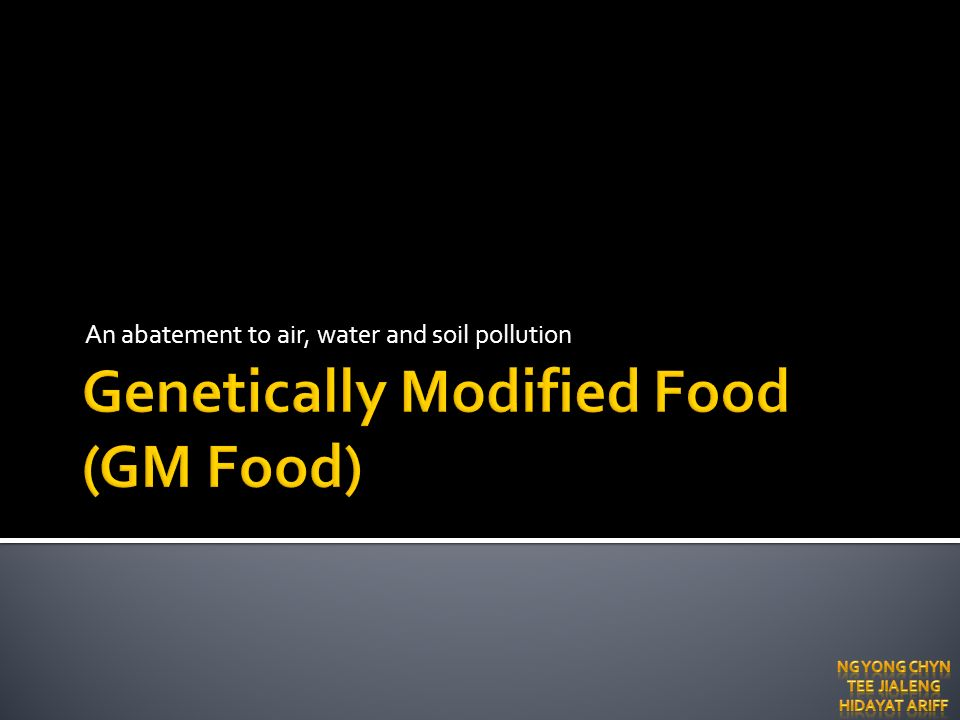Genetically Modified Food (GM Food)