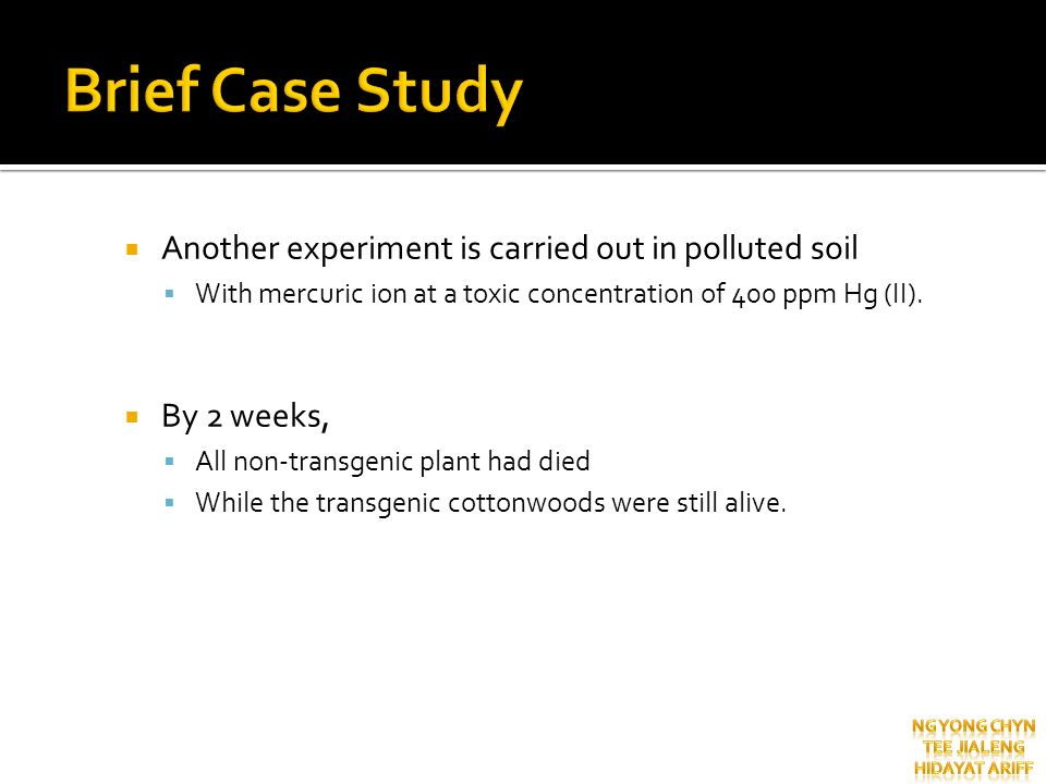 Brief Case Study Another experiment is carried out in polluted soil