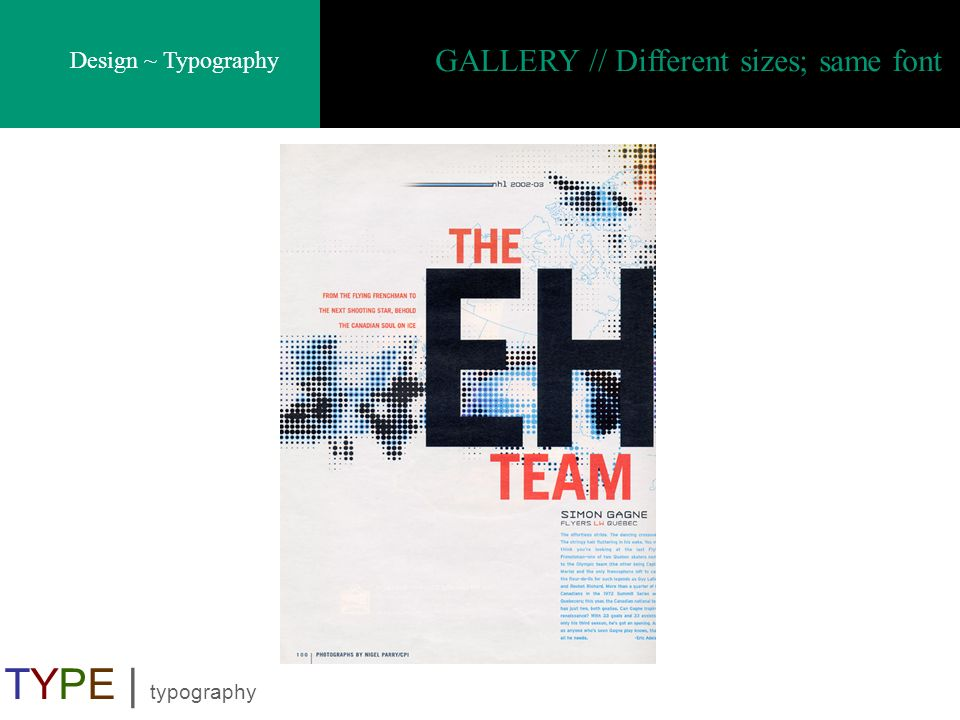 GALLERY // Different sizes; same font