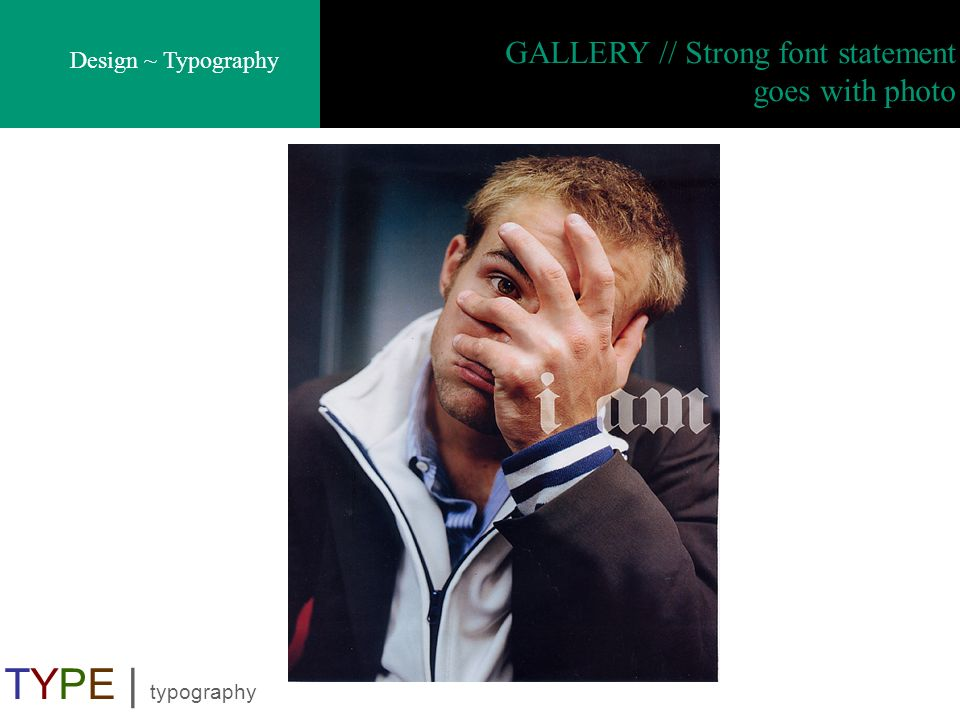 GALLERY // Strong font statement