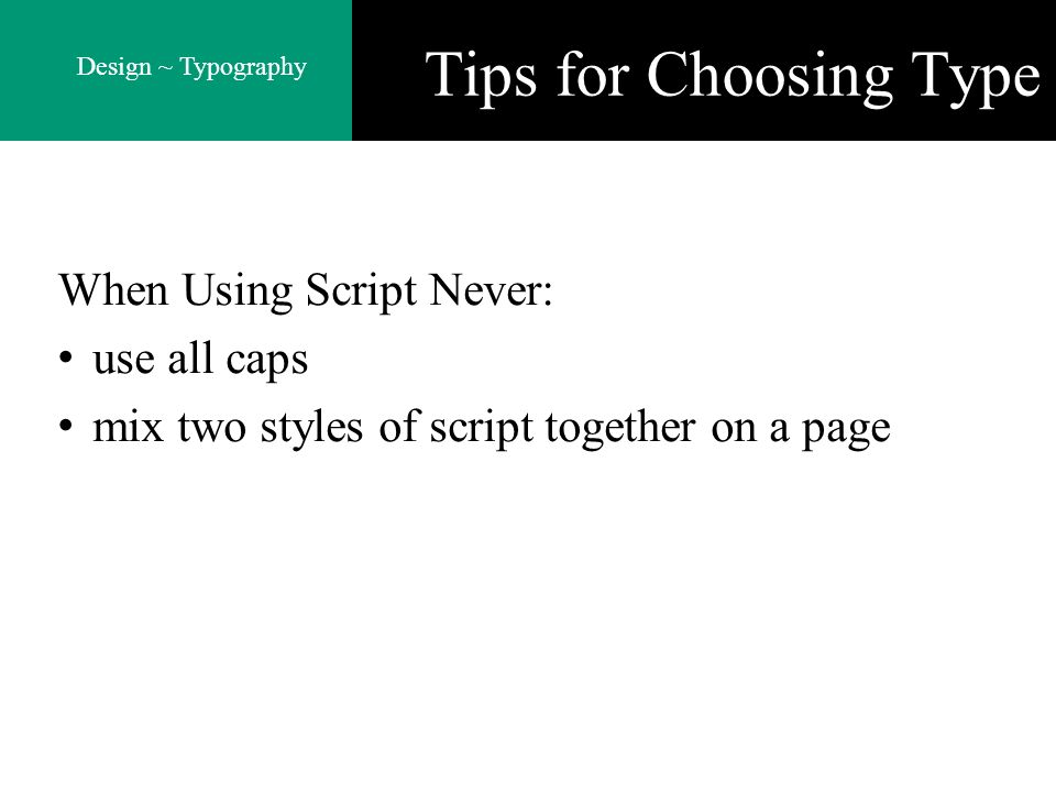 Tips for Choosing Type When Using Script Never: use all caps