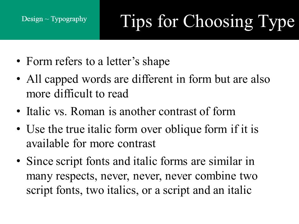Tips for Choosing Type Form refers to a letter's shape