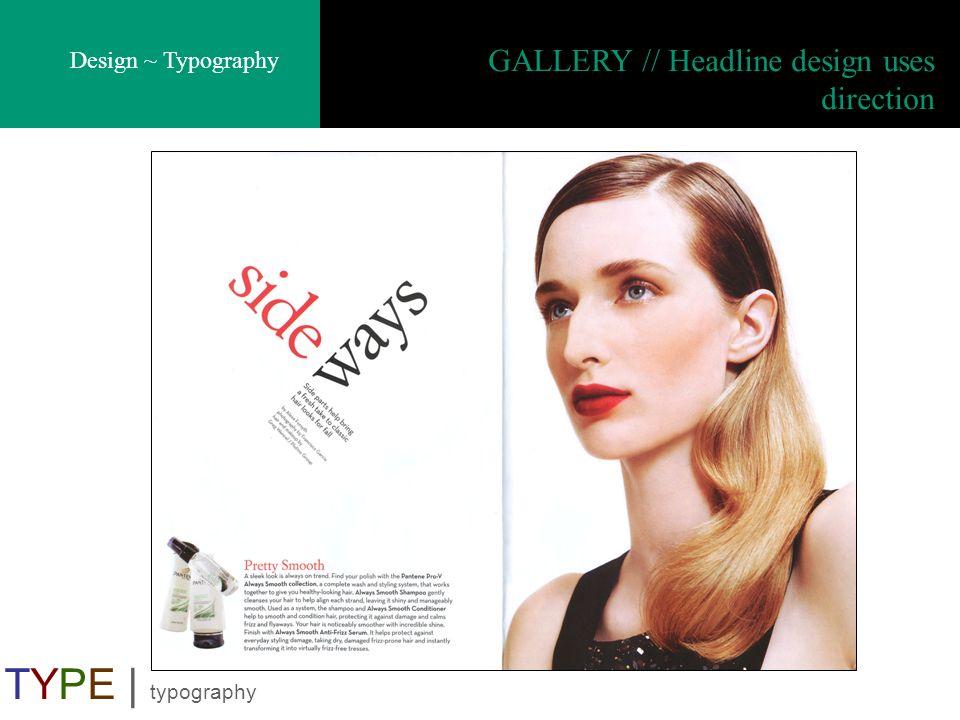 GALLERY // Headline design uses direction