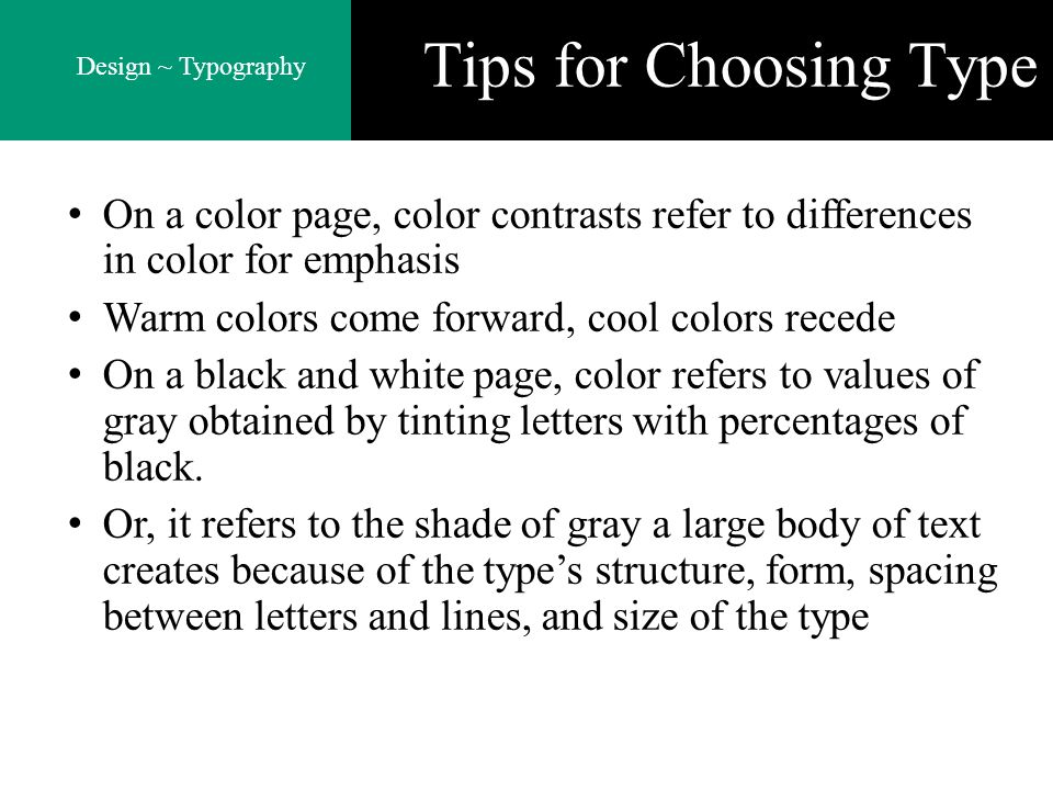 Tips for Choosing Type On a color page, color contrasts refer to differences in color for emphasis.