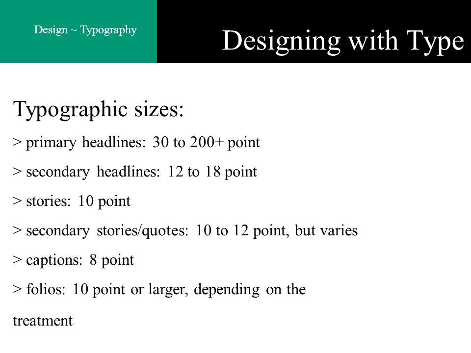 Designing with Type Typographic sizes: