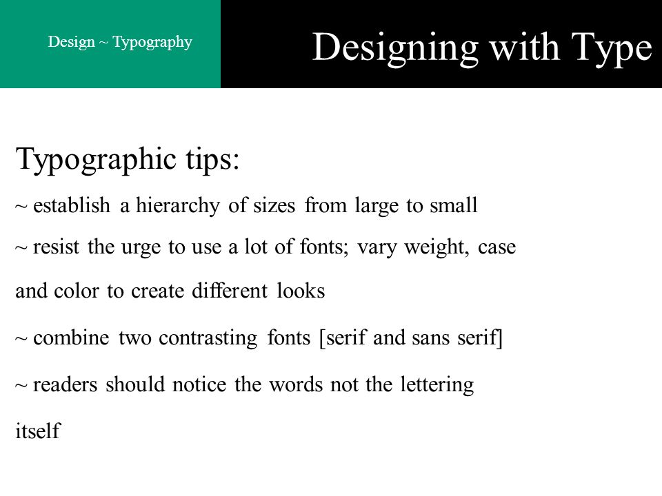 Designing with Type Typographic tips: