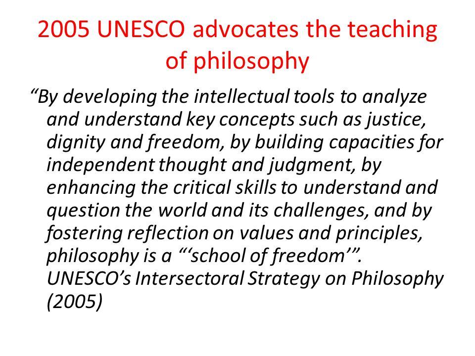 2005 UNESCO advocates the teaching of philosophy