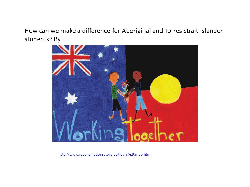How can we make a difference for Aboriginal and Torres Strait Islander students By...