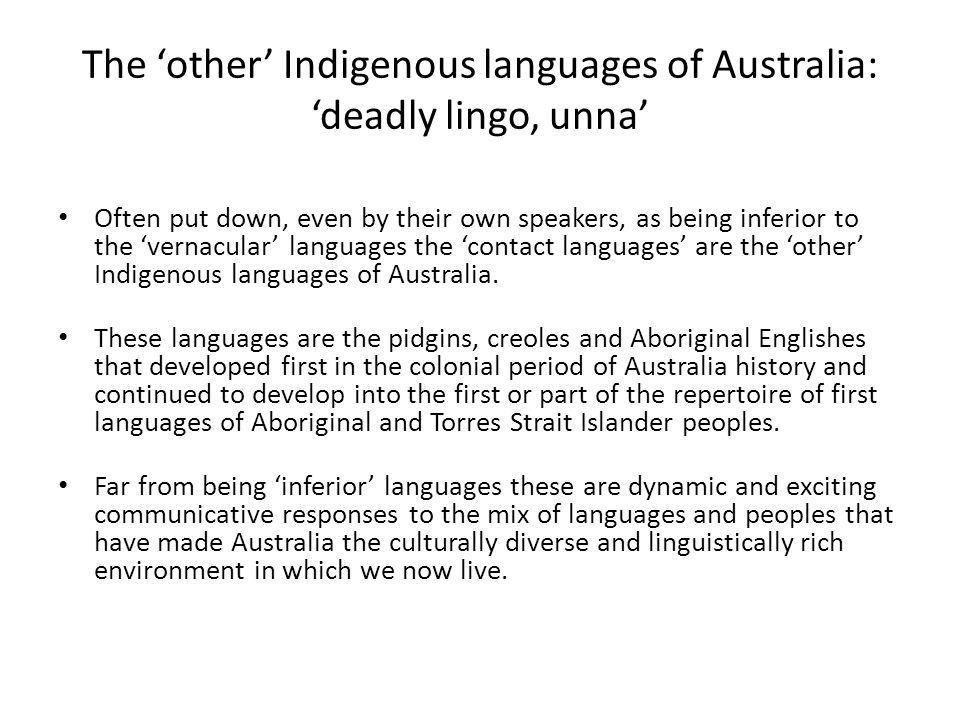 The 'other' Indigenous languages of Australia: 'deadly lingo, unna'