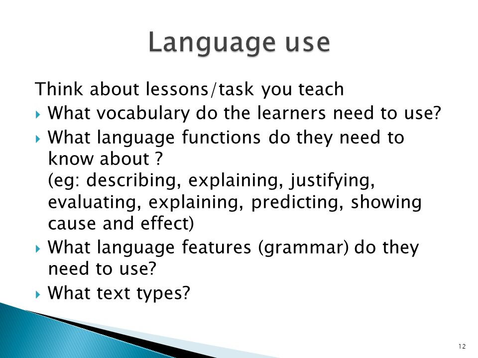 Language use Think about lessons/task you teach