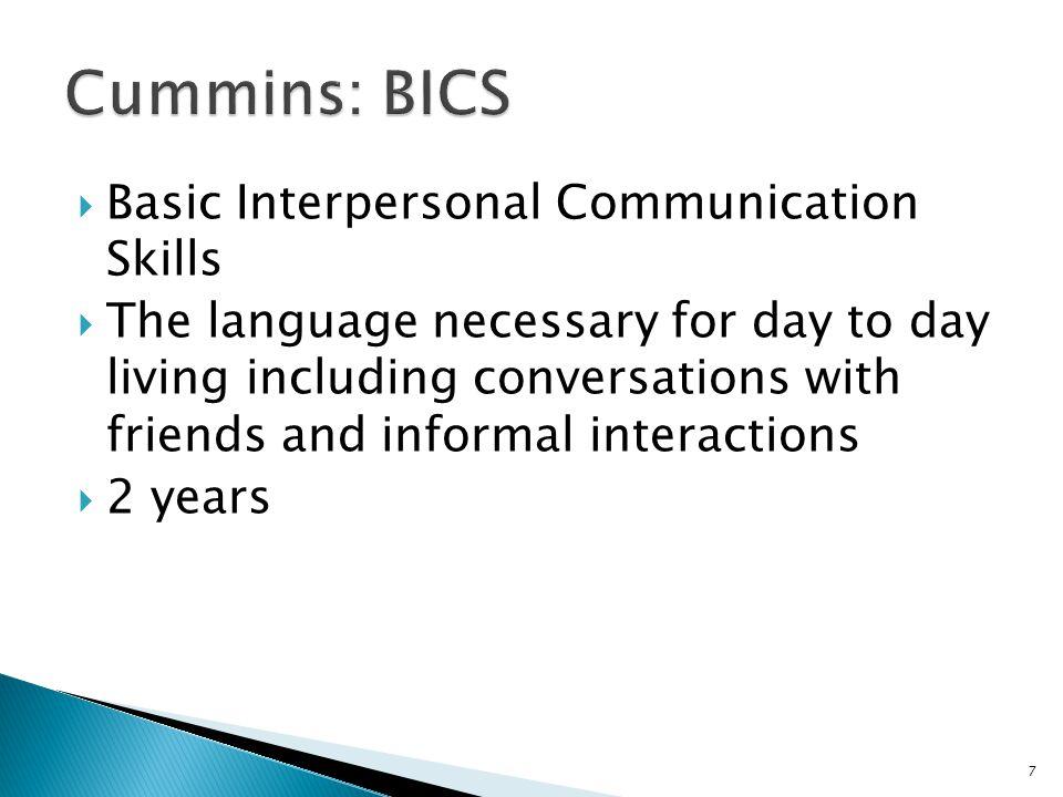 Cummins: BICS Basic Interpersonal Communication Skills