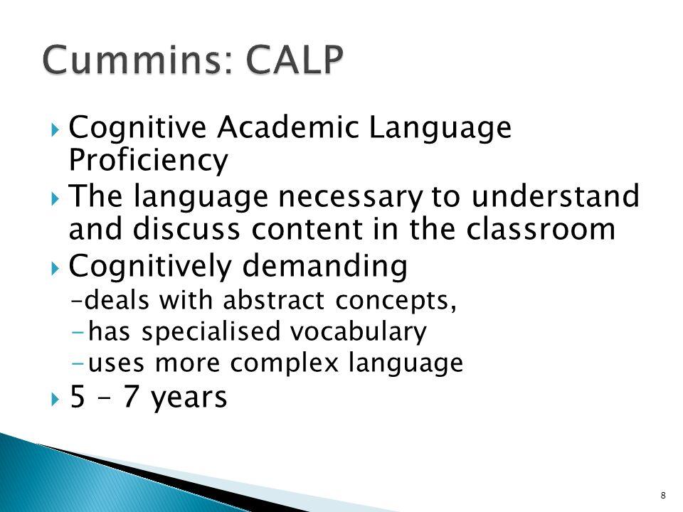 Cummins: CALP Cognitive Academic Language Proficiency