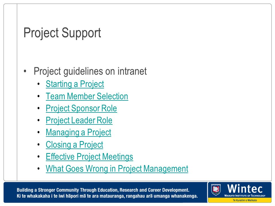 Project Support Project guidelines on intranet Starting a Project