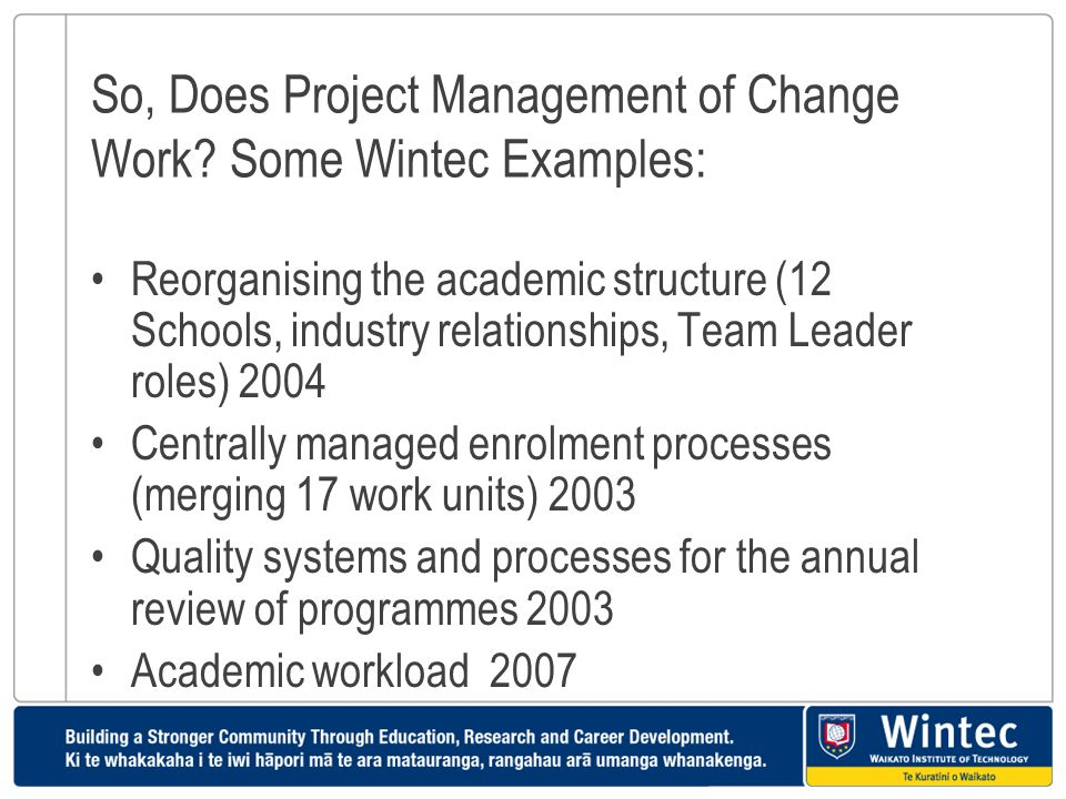 So, Does Project Management of Change Work Some Wintec Examples: