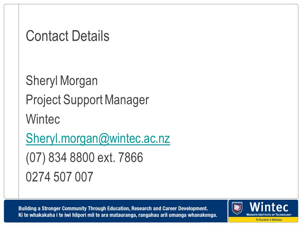 Contact Details Sheryl Morgan Project Support Manager Wintec
