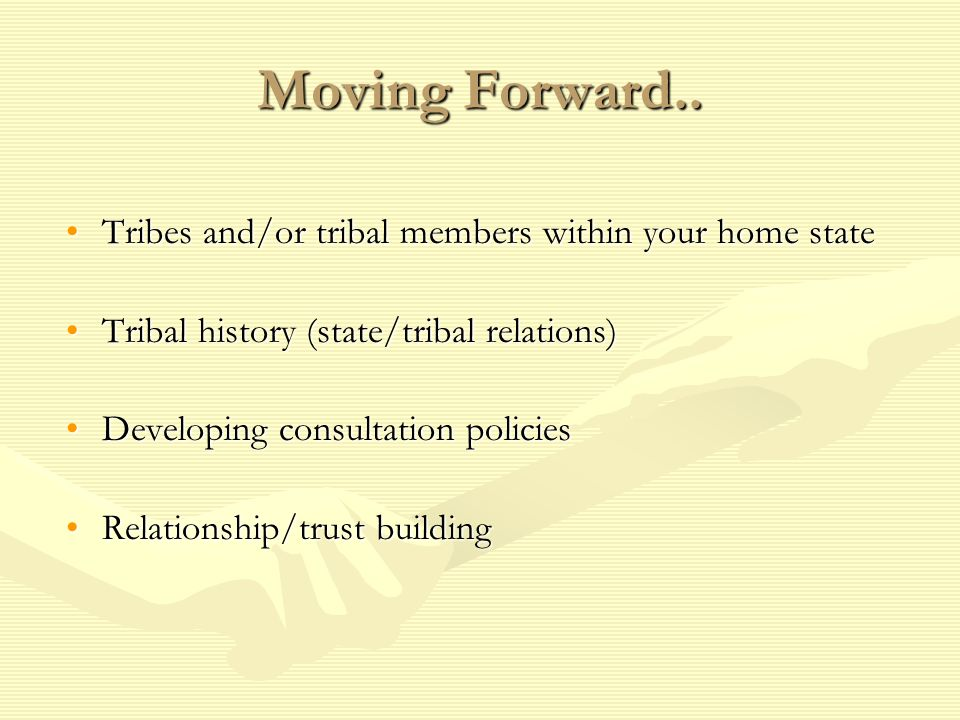 Moving Forward.. Tribes and/or tribal members within your home state